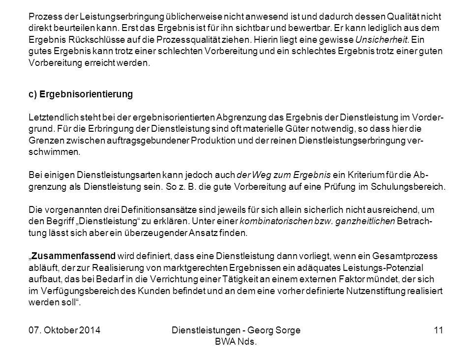 07. Oktober 2014Dienstleistungen - Georg Sorge BWA Nds. 11 Prozess der Leistungserbringung üblicherweise nicht anwesend ist und dadurch dessen Qualitä