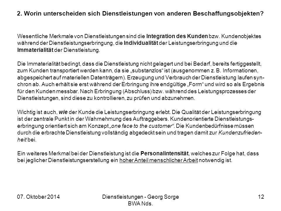 07. Oktober 2014Dienstleistungen - Georg Sorge BWA Nds. 12 2. Worin unterscheiden sich Dienstleistungen von anderen Beschaffungsobjekten? Wesentliche
