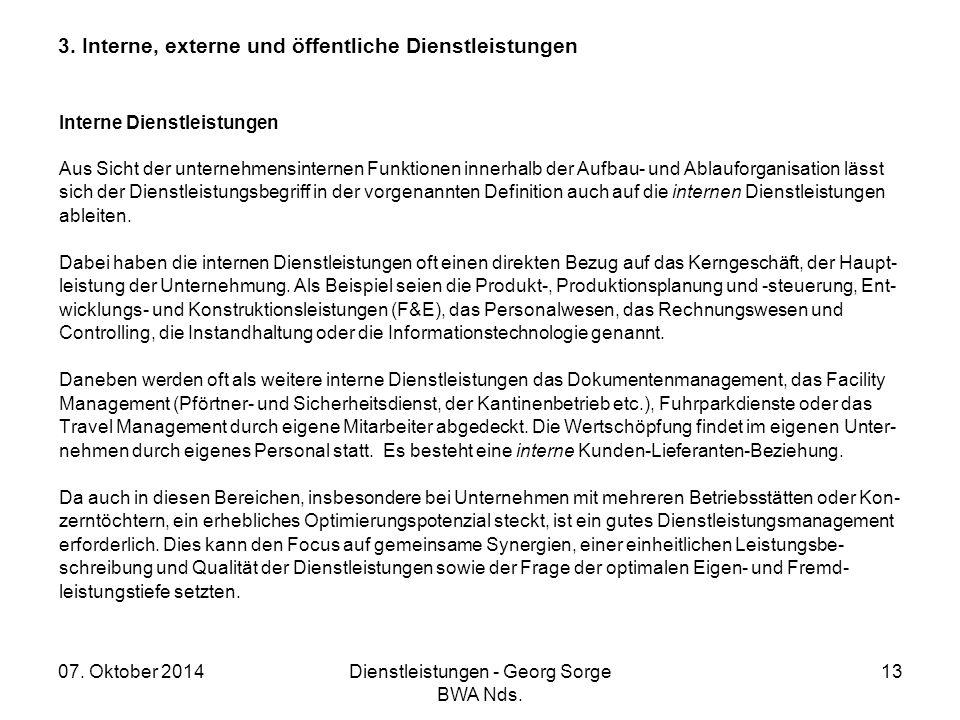 07. Oktober 2014Dienstleistungen - Georg Sorge BWA Nds. 13 3. Interne, externe und öffentliche Dienstleistungen Interne Dienstleistungen Aus Sicht der