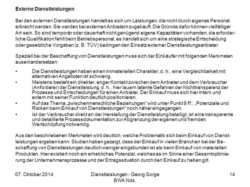 07. Oktober 2014Dienstleistungen - Georg Sorge BWA Nds. 14 Externe Dienstleistungen Bei den externen Dienstleistungen handelt es sich um Leistungen, d