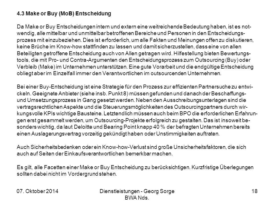 07. Oktober 2014Dienstleistungen - Georg Sorge BWA Nds. 18 4.3 Make or Buy (MoB) Entscheidung Da Make or Buy Entscheidungen intern und extern eine wei