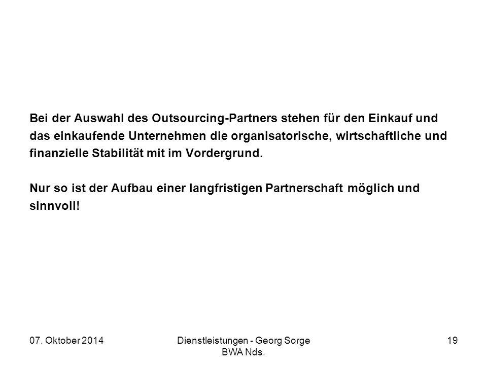 07. Oktober 2014Dienstleistungen - Georg Sorge BWA Nds. 19 Bei der Auswahl des Outsourcing-Partners stehen für den Einkauf und das einkaufende Unterne
