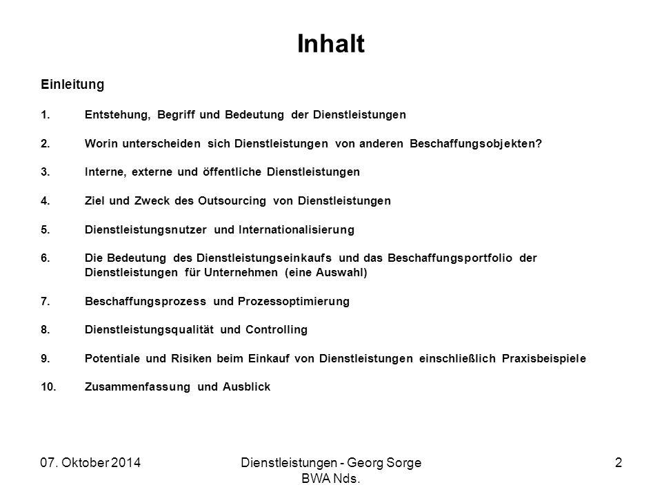 07. Oktober 2014Dienstleistungen - Georg Sorge BWA Nds. 2 Inhalt Einleitung 1.Entstehung, Begriff und Bedeutung der Dienstleistungen 2.Worin untersche