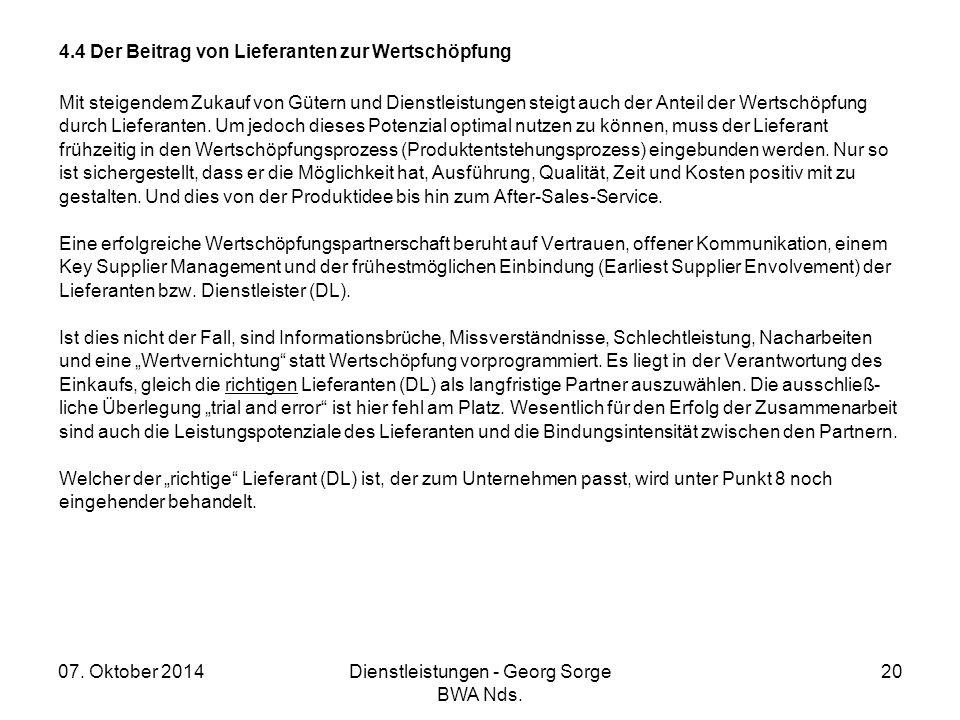 07. Oktober 2014Dienstleistungen - Georg Sorge BWA Nds. 20 4.4 Der Beitrag von Lieferanten zur Wertschöpfung Mit steigendem Zukauf von Gütern und Dien
