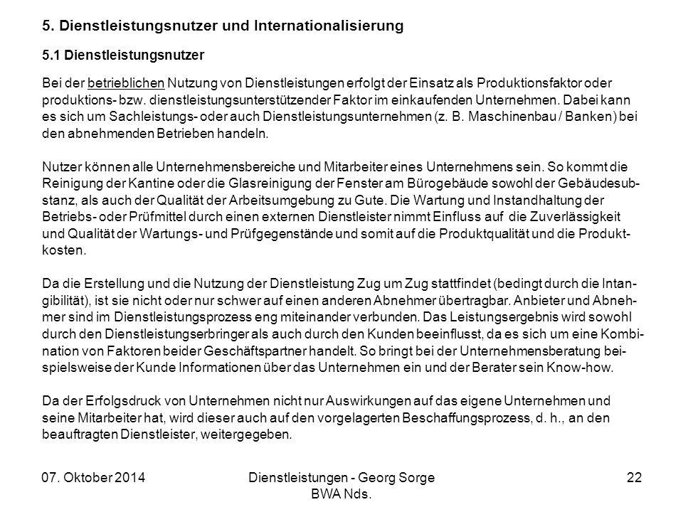 07. Oktober 2014Dienstleistungen - Georg Sorge BWA Nds. 22 5. Dienstleistungsnutzer und Internationalisierung 5.1 Dienstleistungsnutzer Bei der betrie