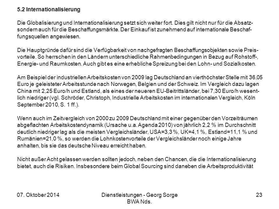 07. Oktober 2014Dienstleistungen - Georg Sorge BWA Nds. 23 5.2 Internationalisierung Die Globalisierung und Internationalisierung setzt sich weiter fo