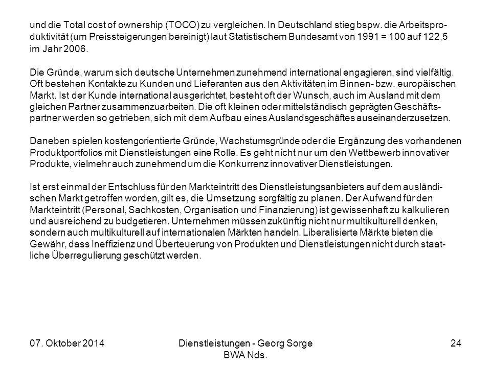 07. Oktober 2014Dienstleistungen - Georg Sorge BWA Nds. 24 und die Total cost of ownership (TOCO) zu vergleichen. In Deutschland stieg bspw. die Arbei