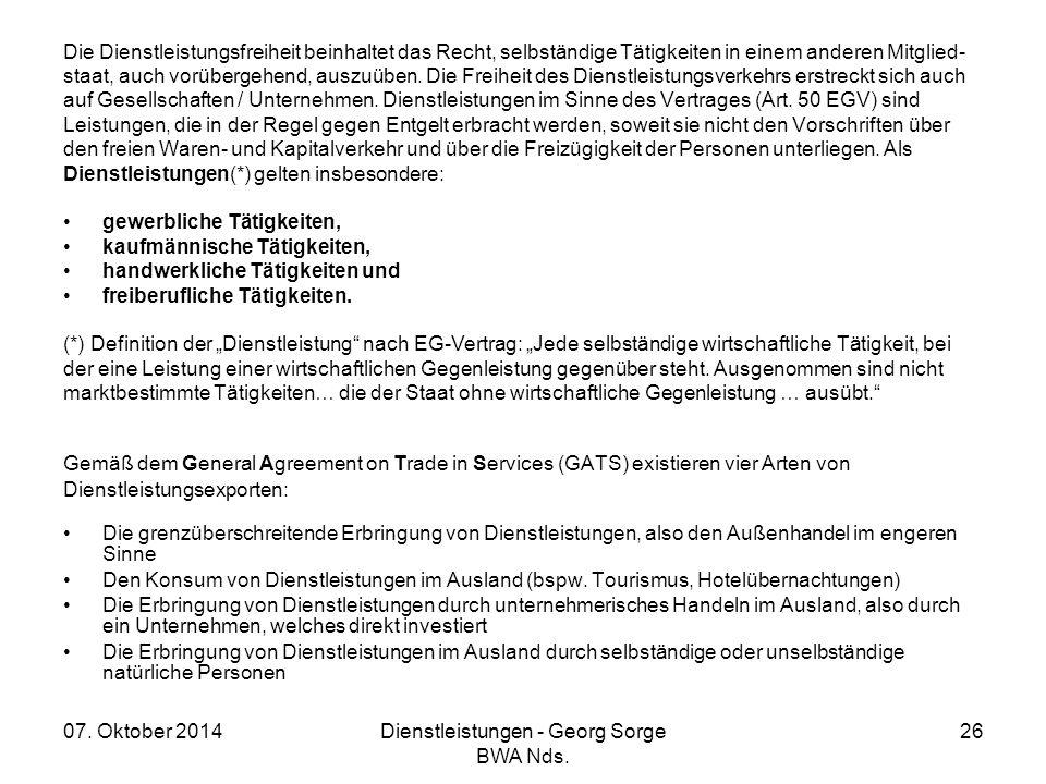 07. Oktober 2014Dienstleistungen - Georg Sorge BWA Nds. 26 Die Dienstleistungsfreiheit beinhaltet das Recht, selbständige Tätigkeiten in einem anderen