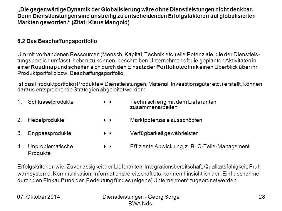 """07. Oktober 2014Dienstleistungen - Georg Sorge BWA Nds. 28 """"Die gegenwärtige Dynamik der Globalisierung wäre ohne Dienstleistungen nicht denkbar. Denn"""