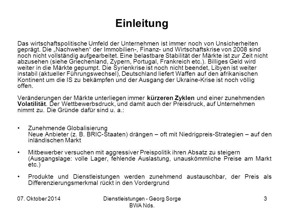 07. Oktober 2014Dienstleistungen - Georg Sorge BWA Nds. 3 Einleitung Das wirtschaftspolitische Umfeld der Unternehmen ist immer noch von Unsicherheite