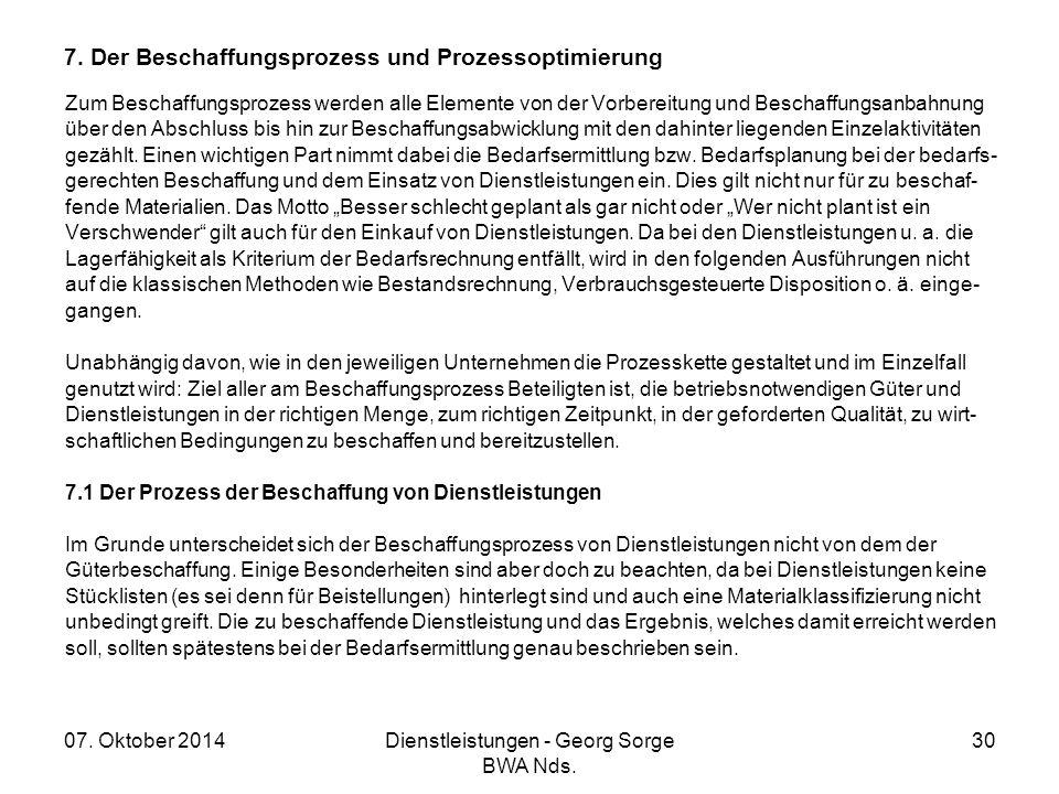 07. Oktober 2014Dienstleistungen - Georg Sorge BWA Nds. 30 7. Der Beschaffungsprozess und Prozessoptimierung Zum Beschaffungsprozess werden alle Eleme