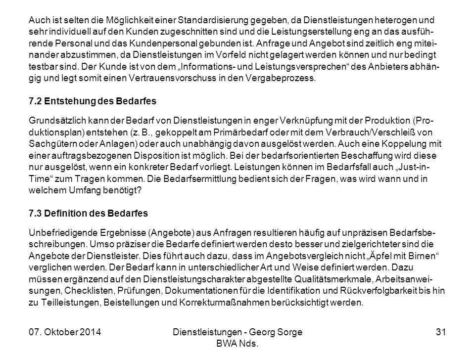 07. Oktober 2014Dienstleistungen - Georg Sorge BWA Nds. 31 Auch ist selten die Möglichkeit einer Standardisierung gegeben, da Dienstleistungen heterog