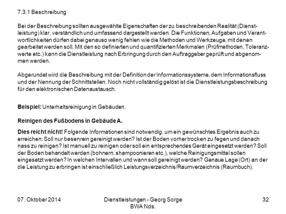 07. Oktober 2014Dienstleistungen - Georg Sorge BWA Nds. 32 7.3.1 Beschreibung Bei der Beschreibung sollten ausgewählte Eigenschaften der zu beschreibe