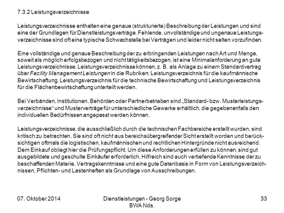 07. Oktober 2014Dienstleistungen - Georg Sorge BWA Nds. 33 7.3.2 Leistungsverzeichnisse Leistungsverzeichnisse enthalten eine genaue (strukturierte) B