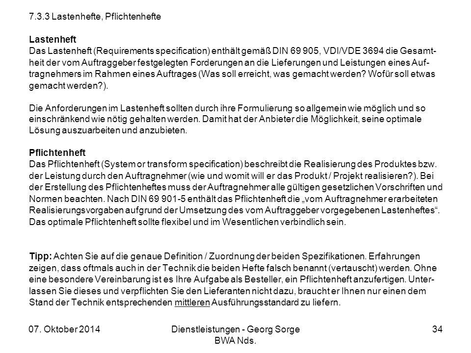 07. Oktober 2014Dienstleistungen - Georg Sorge BWA Nds. 34 7.3.3 Lastenhefte, Pflichtenhefte Lastenheft Das Lastenheft (Requirements specification) en
