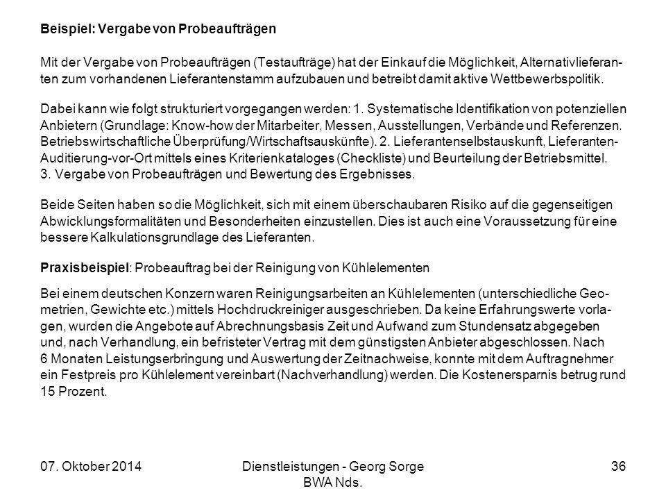 07. Oktober 2014Dienstleistungen - Georg Sorge BWA Nds. 36 Beispiel: Vergabe von Probeaufträgen Mit der Vergabe von Probeaufträgen (Testaufträge) hat
