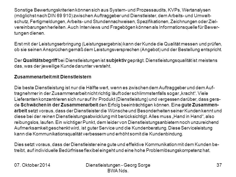 07. Oktober 2014Dienstleistungen - Georg Sorge BWA Nds. 37 Sonstige Bewertungskriterien können sich aus System- und Prozessaudits, KVPs, Wertanalysen