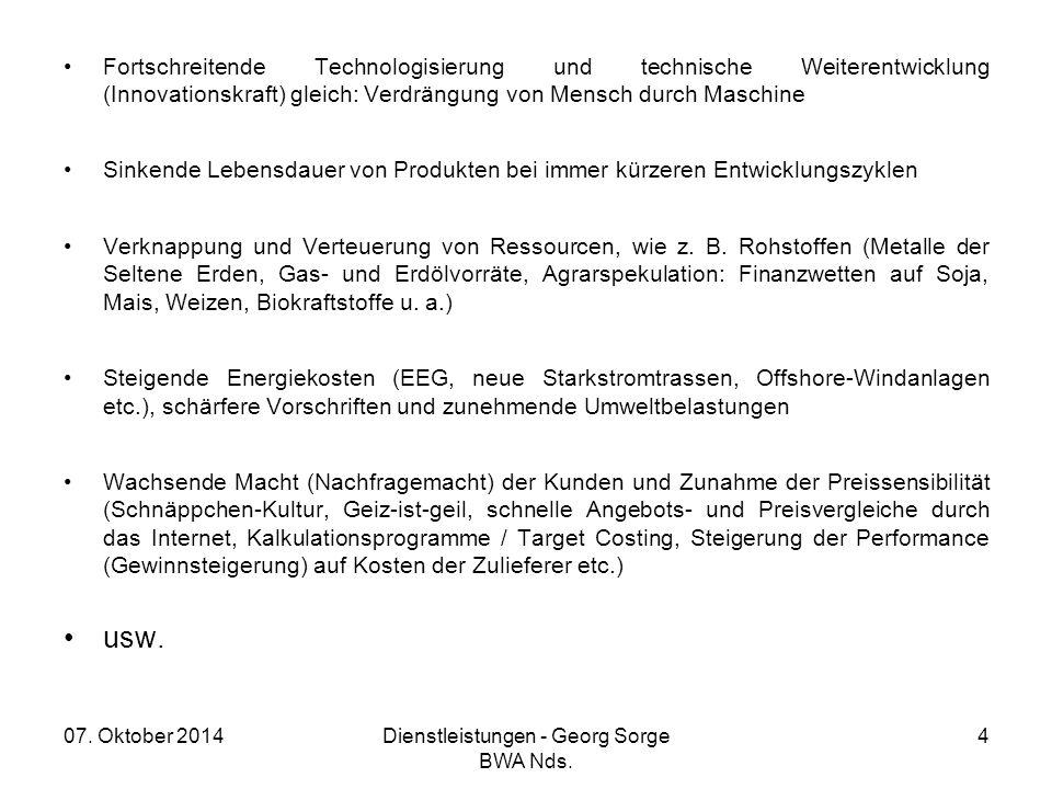07. Oktober 2014Dienstleistungen - Georg Sorge BWA Nds. 4 Fortschreitende Technologisierung und technische Weiterentwicklung (Innovationskraft) gleich