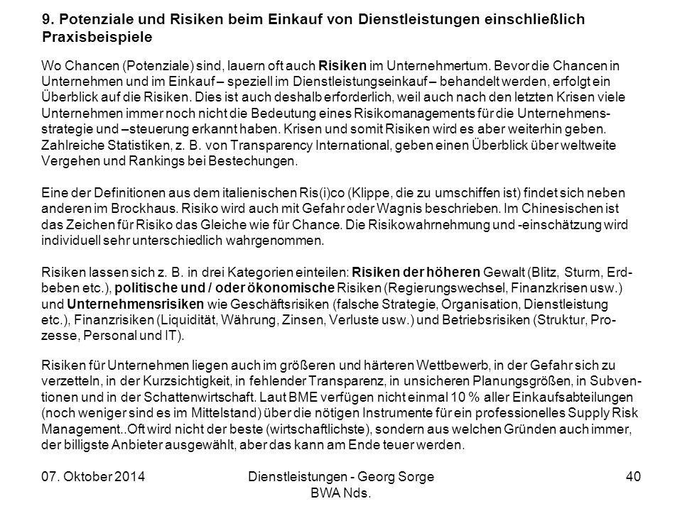 07. Oktober 2014Dienstleistungen - Georg Sorge BWA Nds. 40 9. Potenziale und Risiken beim Einkauf von Dienstleistungen einschließlich Praxisbeispiele