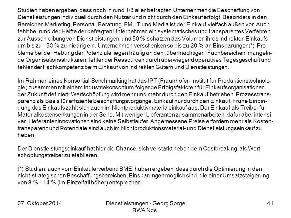07. Oktober 2014Dienstleistungen - Georg Sorge BWA Nds. 41 Studien haben ergeben, dass noch in rund 1/3 aller befragten Unternehmen die Beschaffung vo
