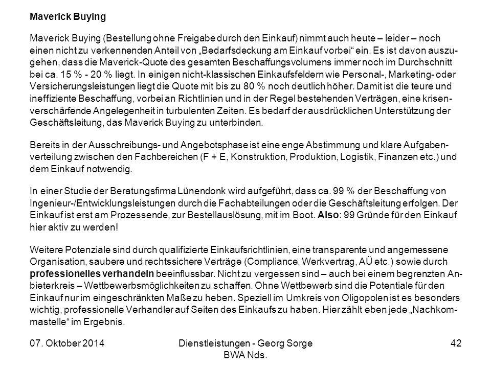 07. Oktober 2014Dienstleistungen - Georg Sorge BWA Nds. 42 Maverick Buying Maverick Buying (Bestellung ohne Freigabe durch den Einkauf) nimmt auch heu