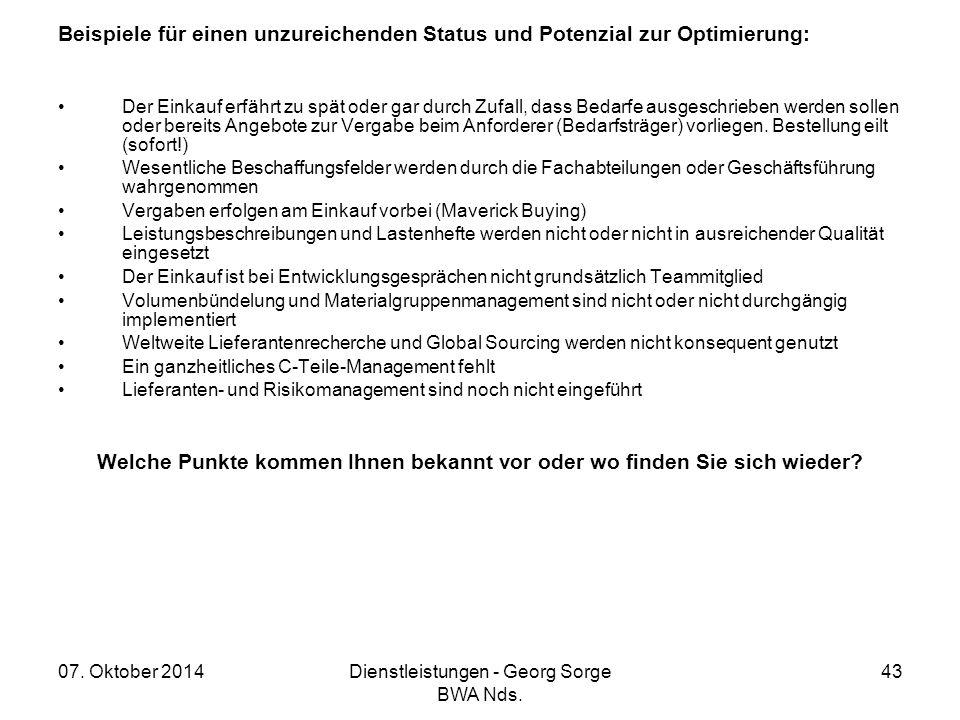 07. Oktober 2014Dienstleistungen - Georg Sorge BWA Nds. 43 Beispiele für einen unzureichenden Status und Potenzial zur Optimierung: Der Einkauf erfähr