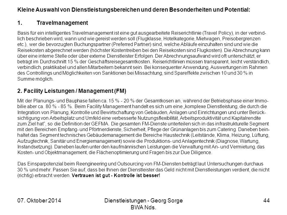 07. Oktober 2014Dienstleistungen - Georg Sorge BWA Nds. 44 Kleine Auswahl von Dienstleistungsbereichen und deren Besonderheiten und Potential: 1.Trave