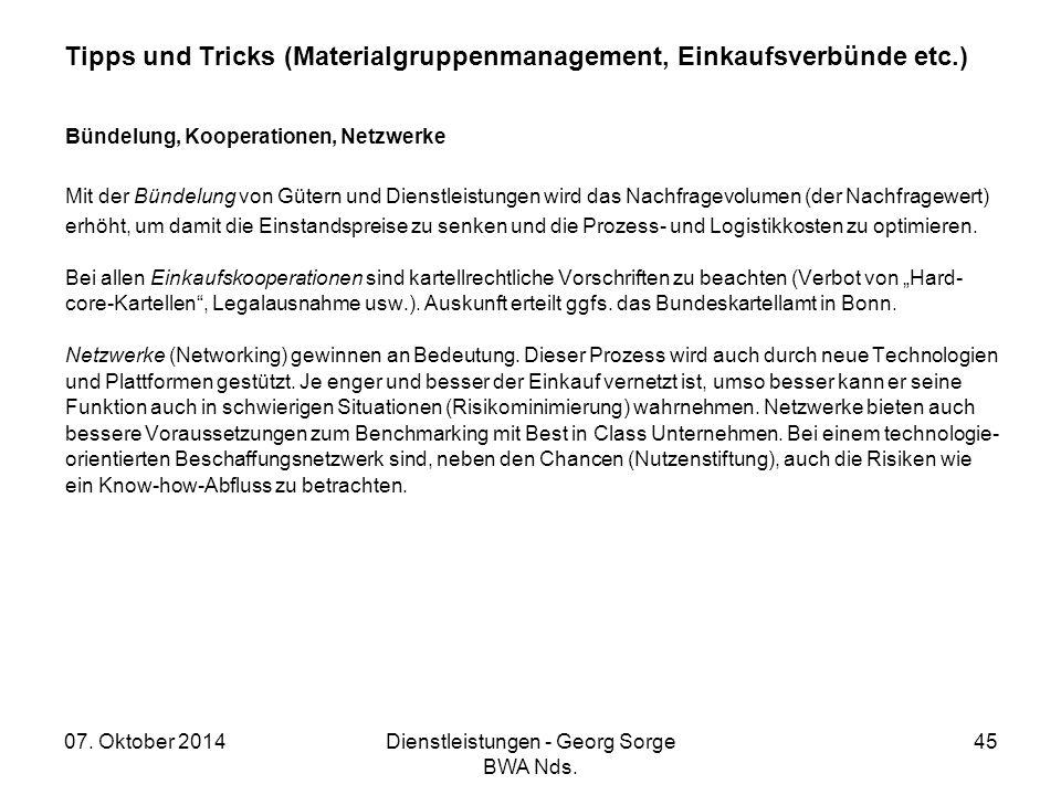 07. Oktober 2014Dienstleistungen - Georg Sorge BWA Nds. 45 Tipps und Tricks (Materialgruppenmanagement, Einkaufsverbünde etc.) Bündelung, Kooperatione