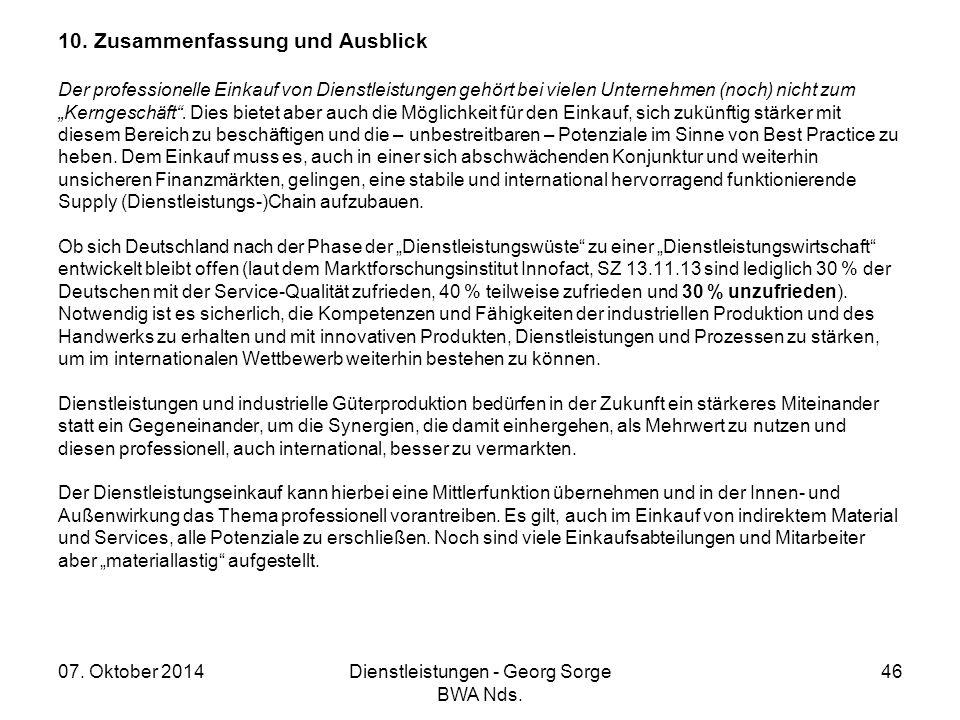 07. Oktober 2014Dienstleistungen - Georg Sorge BWA Nds. 46 10. Zusammenfassung und Ausblick Der professionelle Einkauf von Dienstleistungen gehört bei