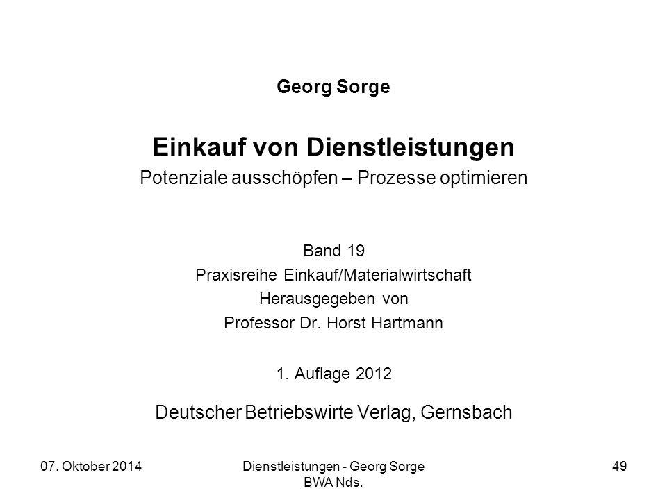 07. Oktober 2014Dienstleistungen - Georg Sorge BWA Nds. 49 Georg Sorge Einkauf von Dienstleistungen Potenziale ausschöpfen – Prozesse optimieren Band