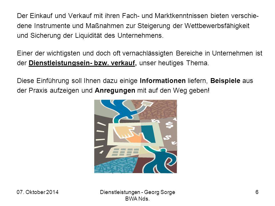 07. Oktober 2014Dienstleistungen - Georg Sorge BWA Nds. 6 Der Einkauf und Verkauf mit ihren Fach- und Marktkenntnissen bieten verschie- dene Instrumen
