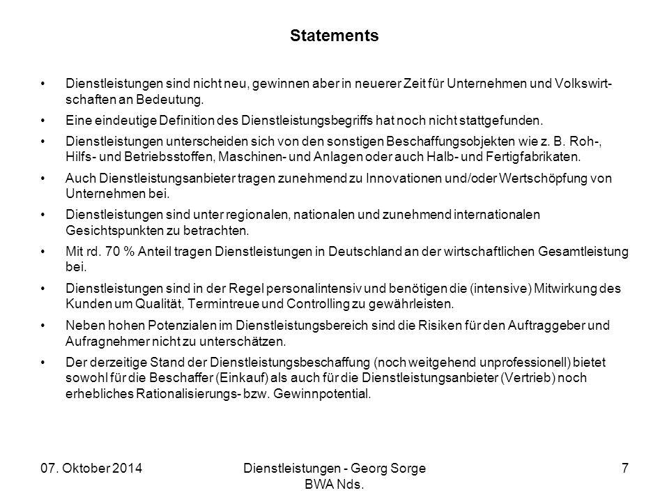 07. Oktober 2014Dienstleistungen - Georg Sorge BWA Nds. 7 Statements Dienstleistungen sind nicht neu, gewinnen aber in neuerer Zeit für Unternehmen un