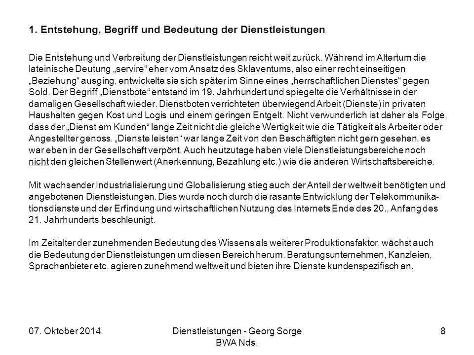 07. Oktober 2014Dienstleistungen - Georg Sorge BWA Nds. 8 1. Entstehung, Begriff und Bedeutung der Dienstleistungen Die Entstehung und Verbreitung der