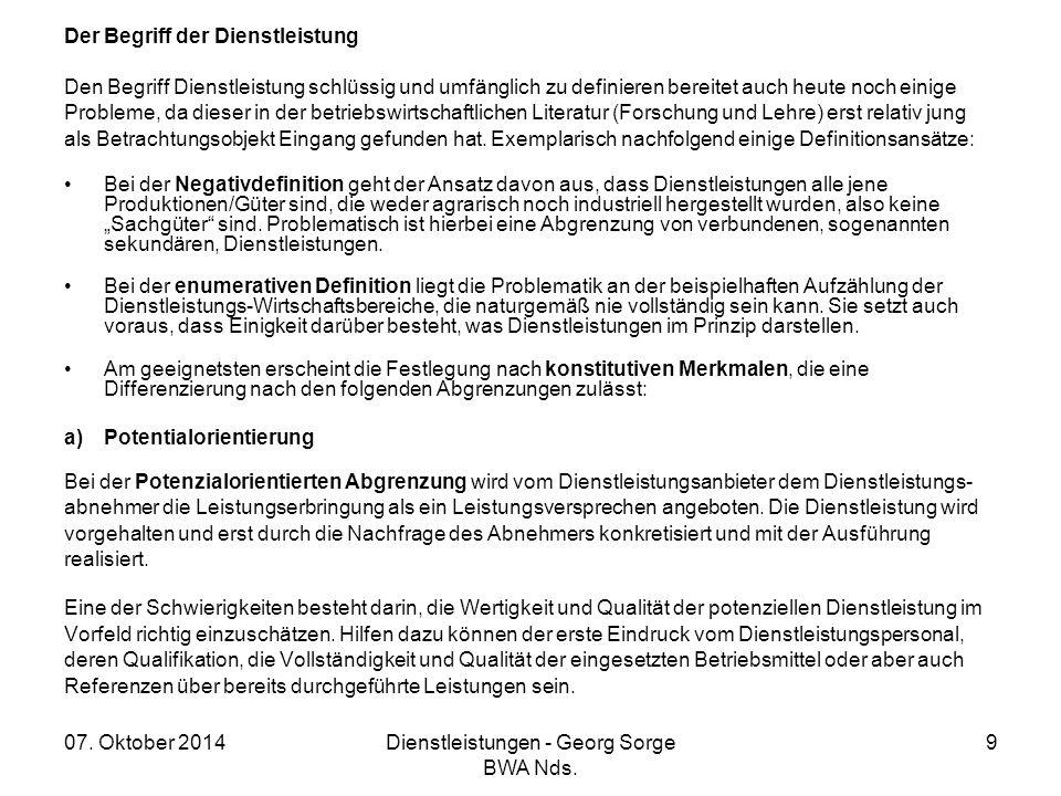07. Oktober 2014Dienstleistungen - Georg Sorge BWA Nds. 9 Der Begriff der Dienstleistung Den Begriff Dienstleistung schlüssig und umfänglich zu defini
