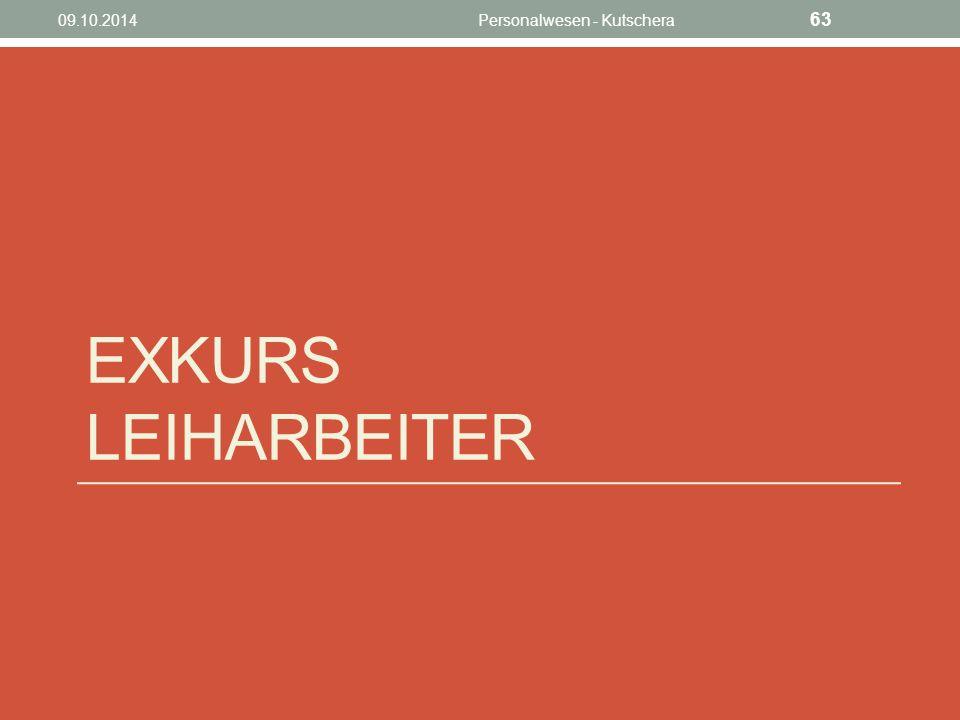 EXKURS LEIHARBEITER 09.10.2014Personalwesen - Kutschera 63