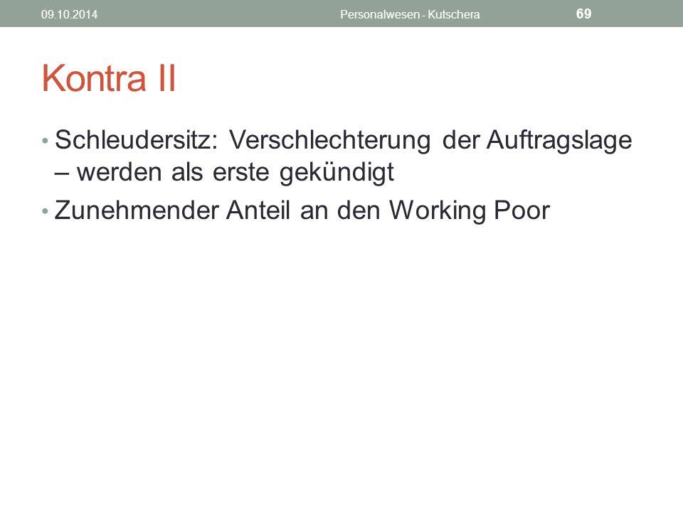 Kontra II Schleudersitz: Verschlechterung der Auftragslage – werden als erste gekündigt Zunehmender Anteil an den Working Poor 09.10.2014Personalwesen - Kutschera 69