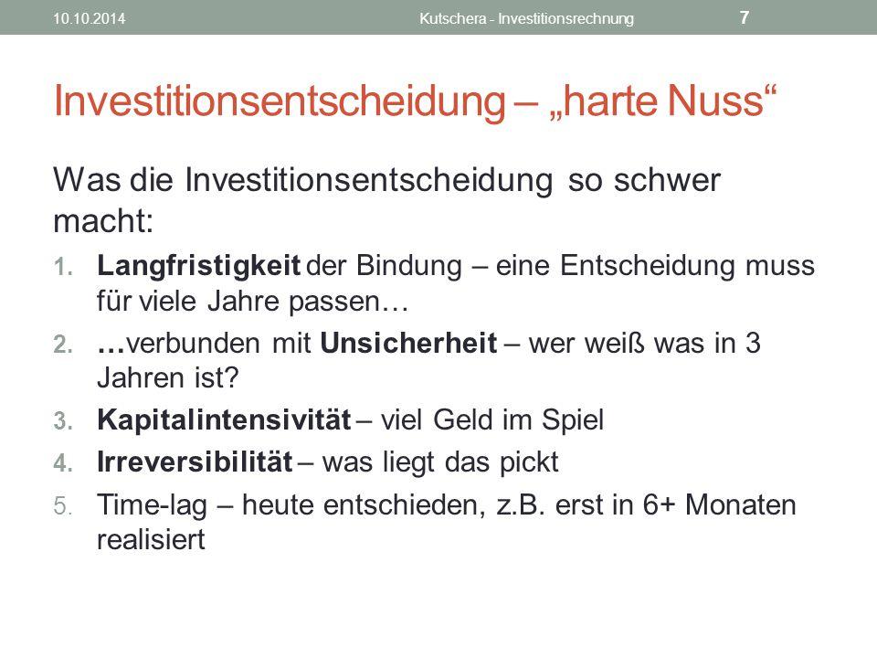 Kostenvergleichsrechnung And the winner is… 10.10.2014Kutschera - Investitionsrechnung 18