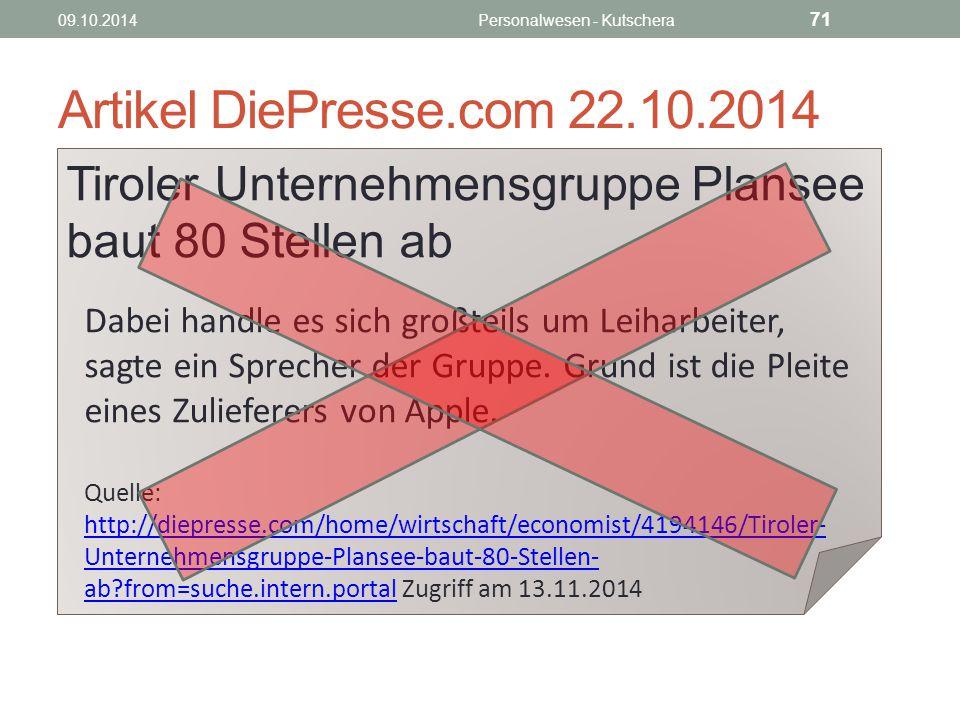 Artikel DiePresse.com 22.10.2014 09.10.2014Personalwesen - Kutschera 71 Tiroler Unternehmensgruppe Plansee baut 80 Stellen ab Dabei handle es sich großteils um Leiharbeiter, sagte ein Sprecher der Gruppe.