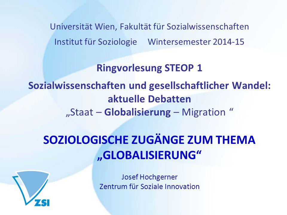 Universität Wien, Fakultät für Sozialwissenschaften Institut für Soziologie Wintersemester 2014-15 Ringvorlesung STEOP 1 Sozialwissenschaften und gese