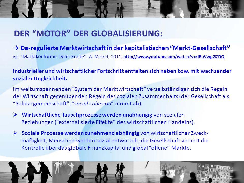 """→ De-regulierte Marktwirtschaft in der kapitalistischen """"Markt-Gesellschaft"""" vgl. """" Marktkonforme Demokratie """", A. Merkel, 2011: http://www.youtube.co"""