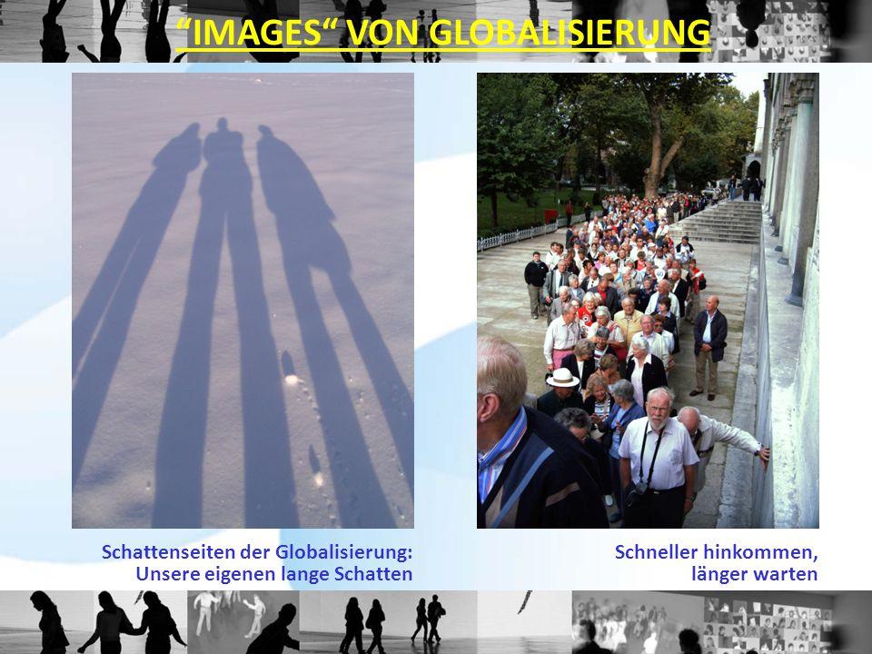 """Schattenseiten der Globalisierung: Unsere eigenen lange Schatten Schneller hinkommen, länger warten """"IMAGES"""" VON GLOBALISIERUNG"""