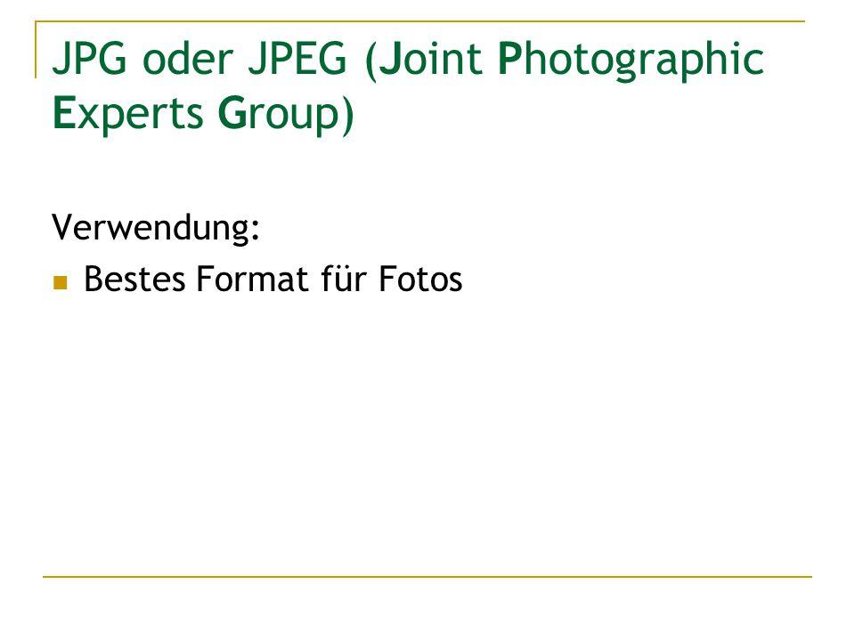 JPG oder JPEG (Joint Photographic Experts Group) Verwendung: Bestes Format für Fotos