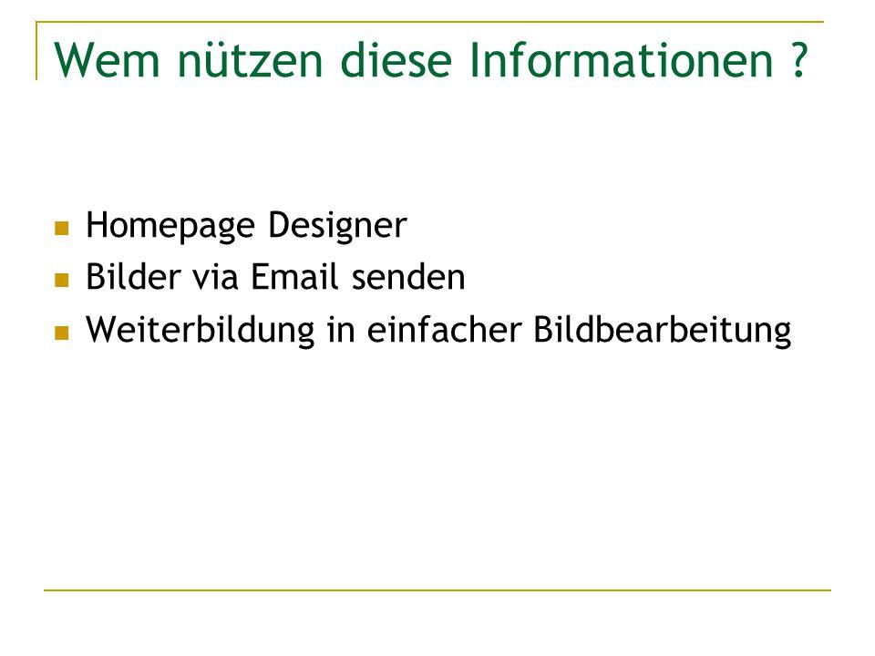 Wem nützen diese Informationen ? Homepage Designer Bilder via Email senden Weiterbildung in einfacher Bildbearbeitung