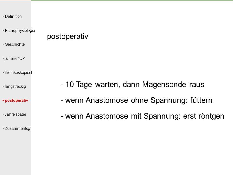 """Definition Pathophysiologie Geschichte """"offene"""" OP thorakoskopisch langstreckig postoperativ Jahre später Zusammenfsg postoperativ - 10 Tage warten, d"""