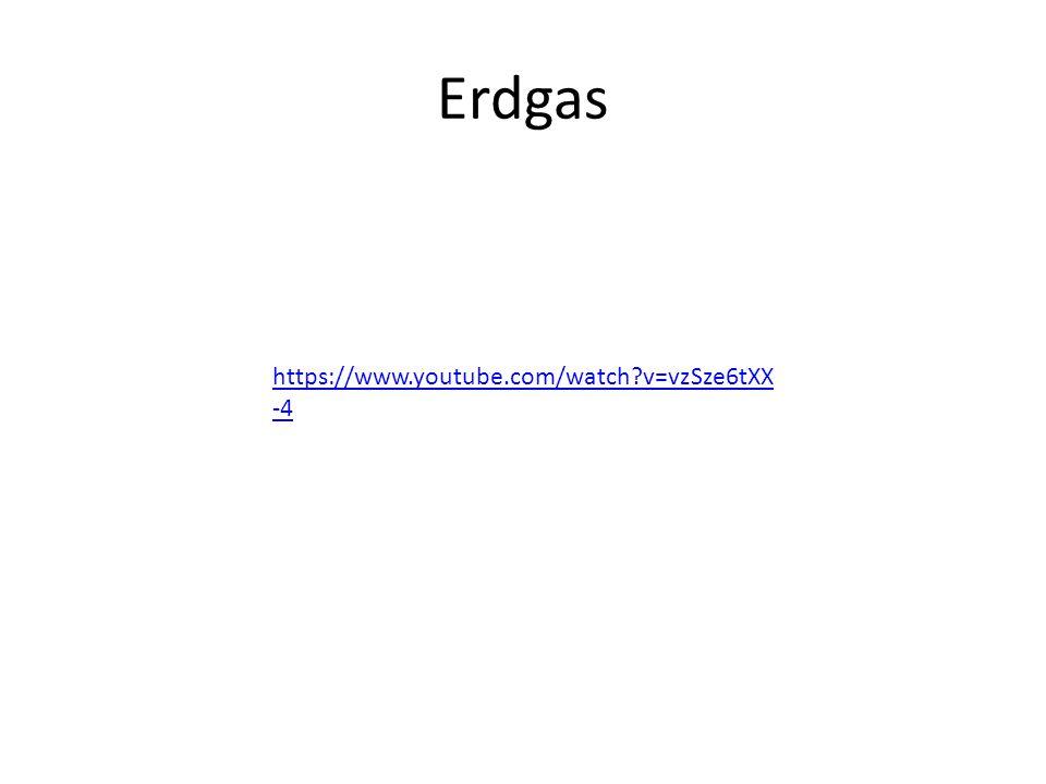 Erdgas https://www.youtube.com/watch?v=vzSze6tXX -4