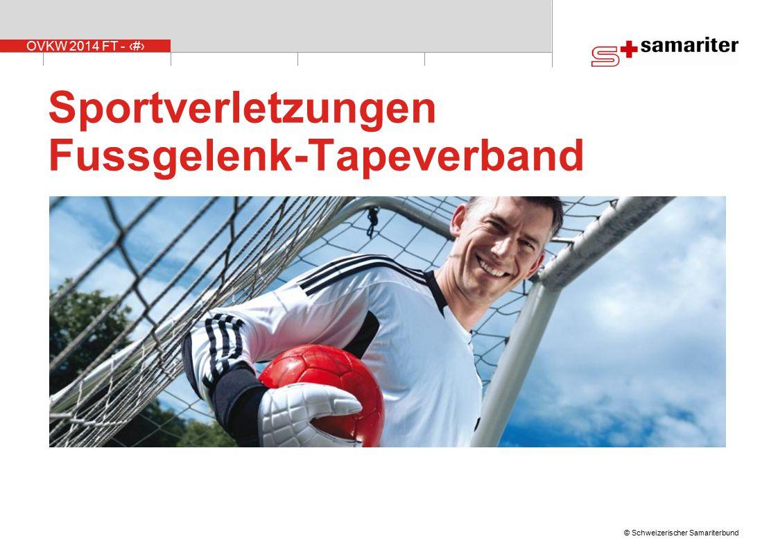 OVKW 2014 FT - 12 © Schweizerischer Samariterbund Indikationen Taping  frische Verletzungen  chronische Verletzungen  Prophylaxe  Wiedereinsteiger im Sport Bild: Shutterstock