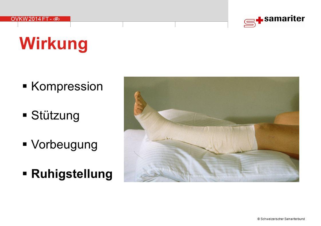 OVKW 2014 FT - 18 © Schweizerischer Samariterbund Wirkung  Kompression  Stützung  Vorbeugung  Ruhigstellung