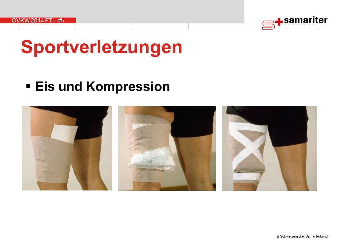 OVKW 2014 FT - 17 © Schweizerischer Samariterbund Wirkung  Kompression  Stützung  Vorbeugung  Ruhigstellung