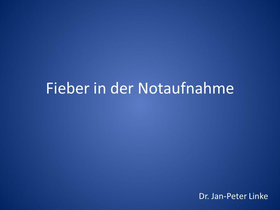 Fieber in der Notaufnahme Dr. Jan-Peter Linke