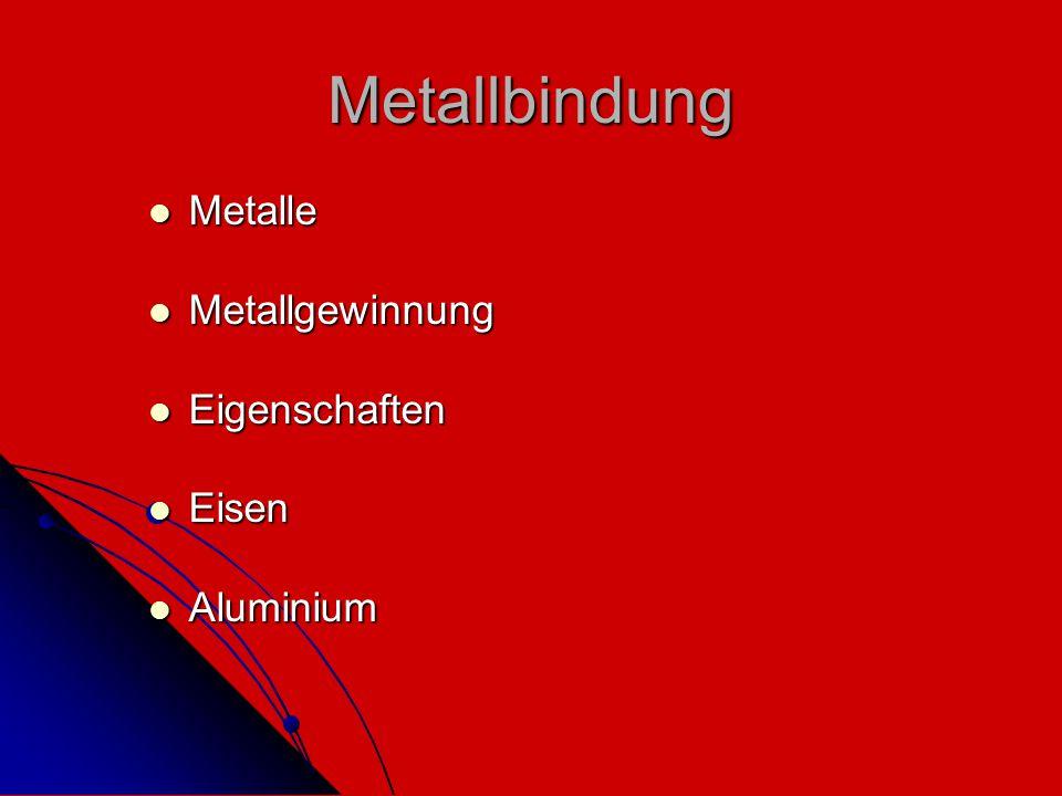 """Metallbindung Bindung zwischen Metallatomen und Metallatomen Die Metallatome zeigen die Tendenz die Außenelektronen (1-2) abzugeben  """"Elektronengas = Freibewegliche Elektronen halten das Gitter zusammen u."""